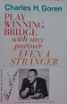 Play bridge with any partner, Even a Stranher. Charles Goren